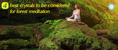 4 Best Crystals To Be Considered For Forest Meditation