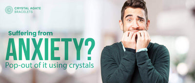 Suffering from anxiety? pop-out of it using crystals