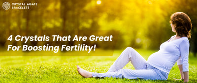 4 crystals that are great for boosting fertility!