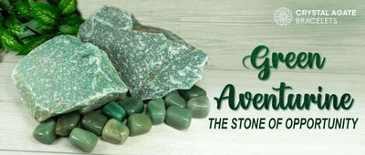 GREEN AVENTURINE – THE STONE OF OPPORTUNITY