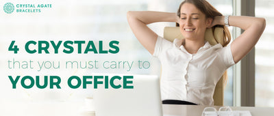 4 crystals that you must carry to your office.