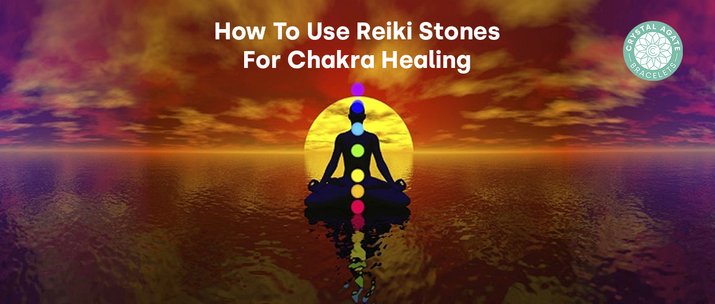 How To Use Reiki Stones For Chakra Healing