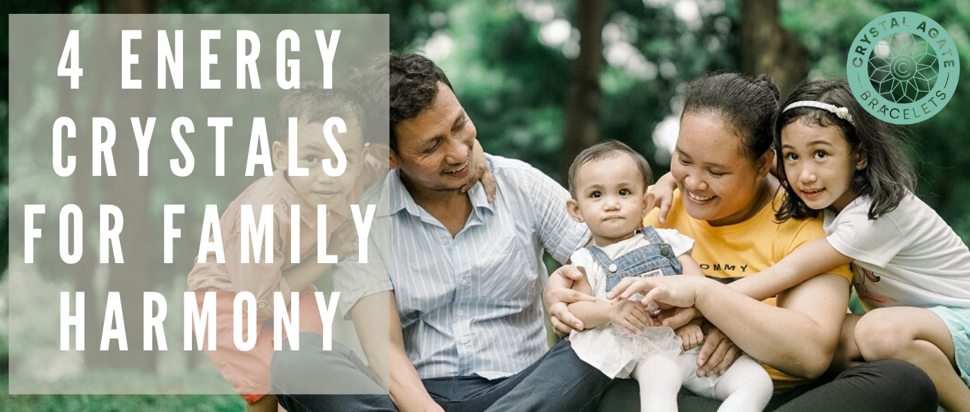 4 Energy Crystals For Family Harmony