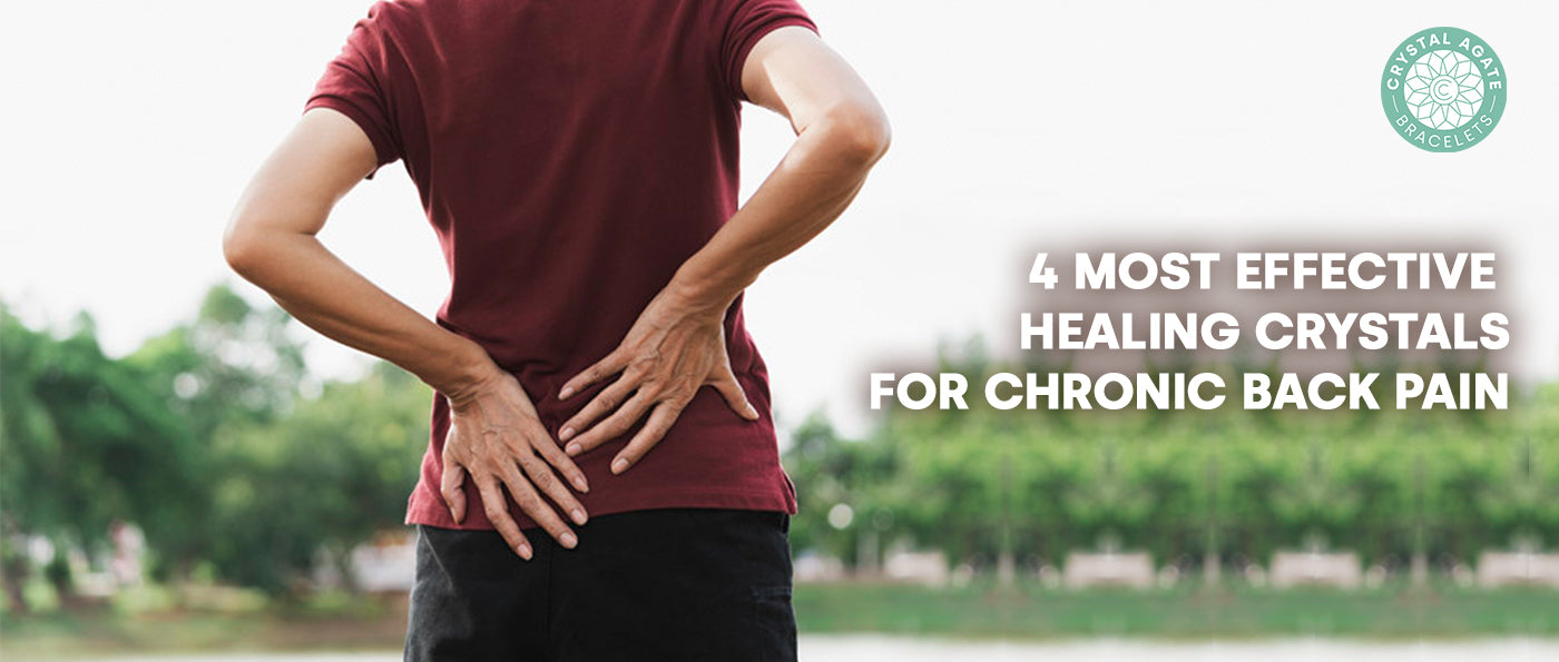 4 Most Effective Healing Crystals For Chronic Back Pain