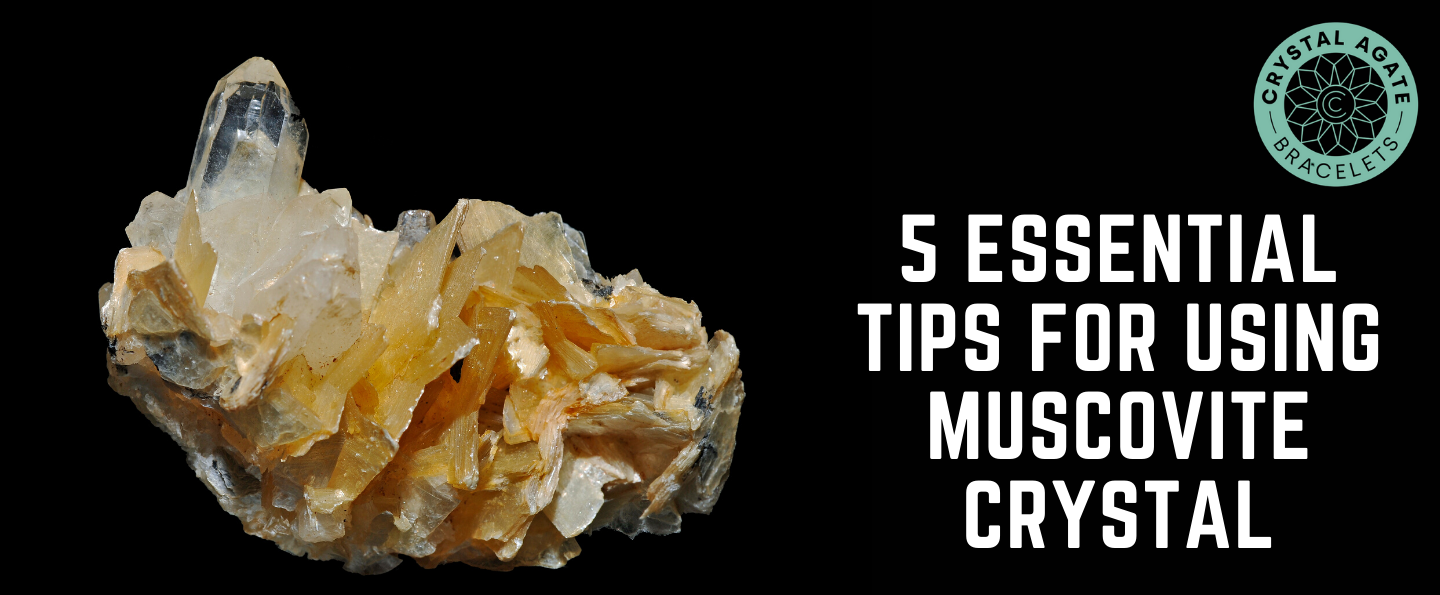 5 Essential Tips For Using Muscovite Crystal