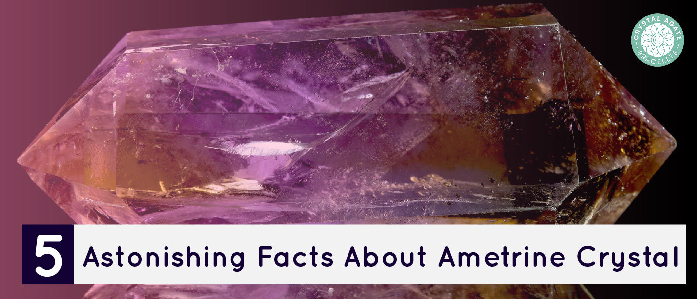 5 Astonishing Facts About Ametrine Crystal