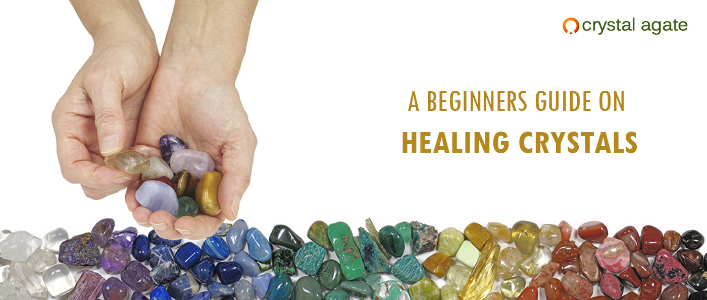 A Beginners Guide on Healing Crystals