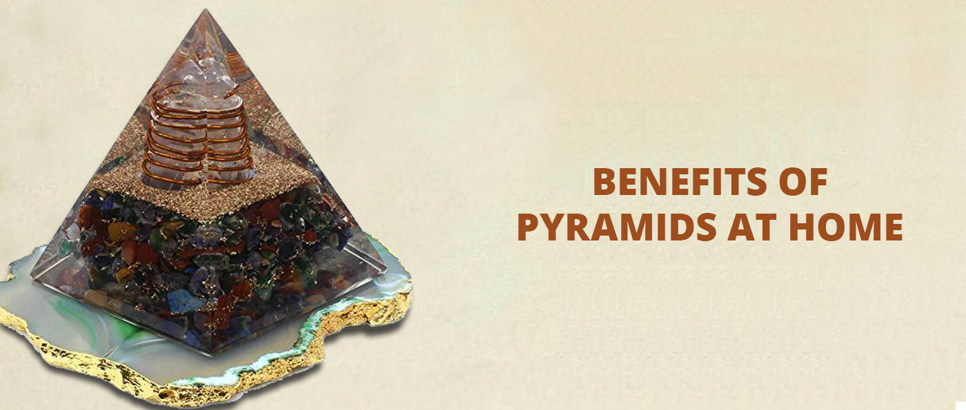 Benefits of pyramids at home