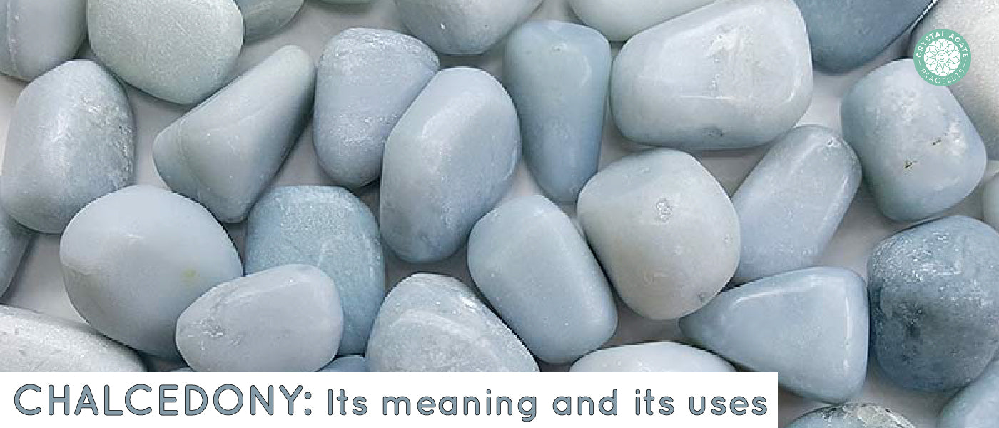 Chalcedony: Its Meaning And Its Uses