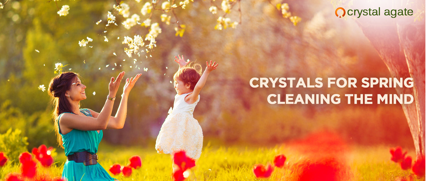 Crystals For Spring Cleaning The Mind