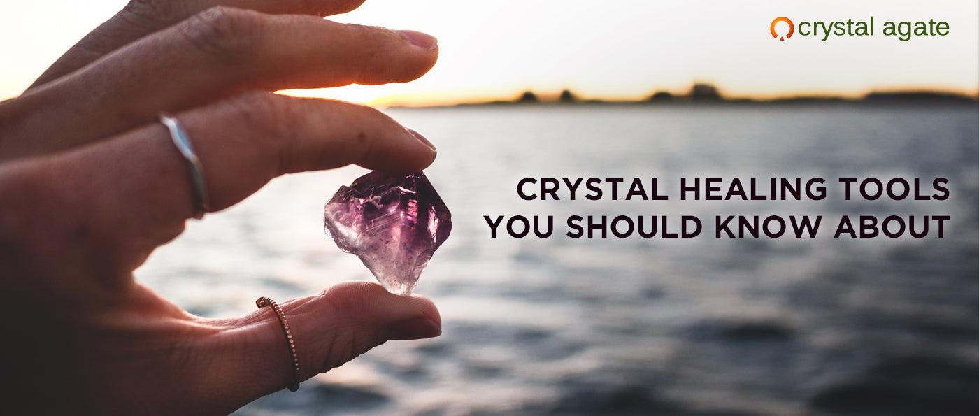 Crystal Healing Tools You Should Know About