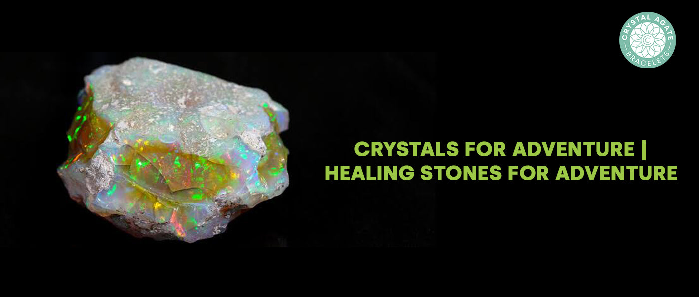 Crystals for adventure | Healing Stones for adventure