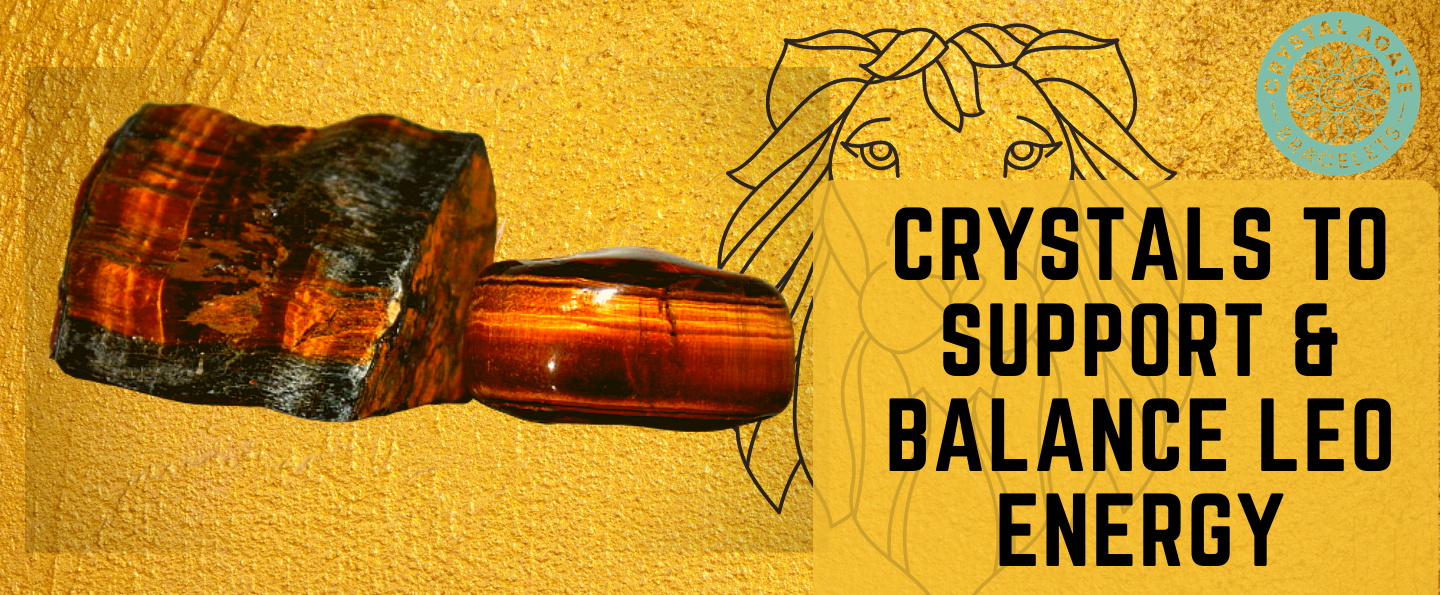 Crystals to Support & Balance Leo Energy