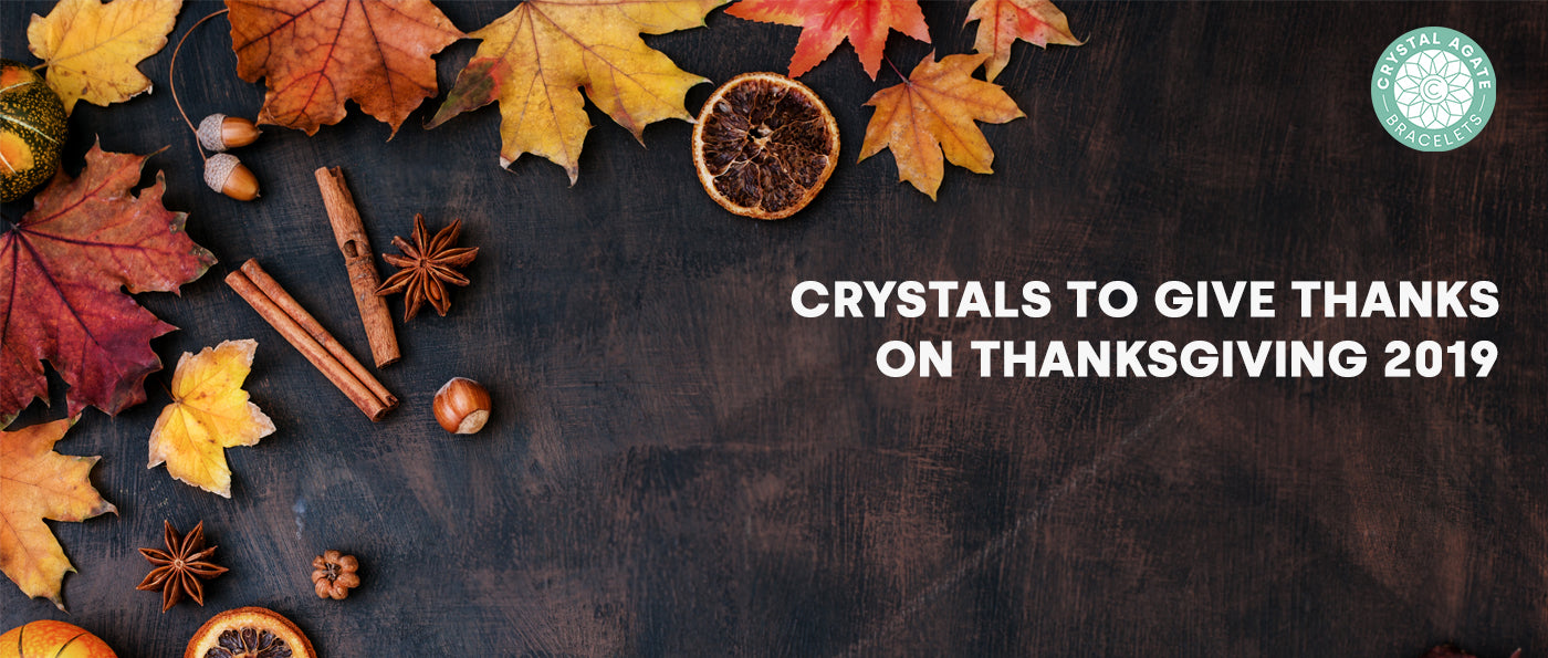 Crystals To Give Thanks On Thanksgiving 2019
