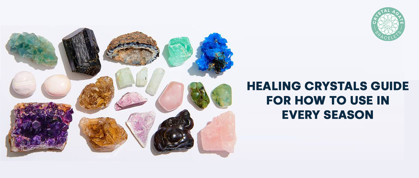Healing Crystals Guide For How To Use In Every Season