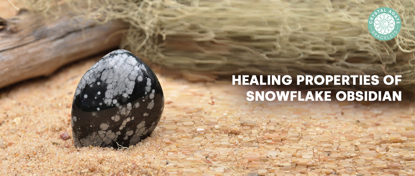 Healing properties for Snowflake Obsidian