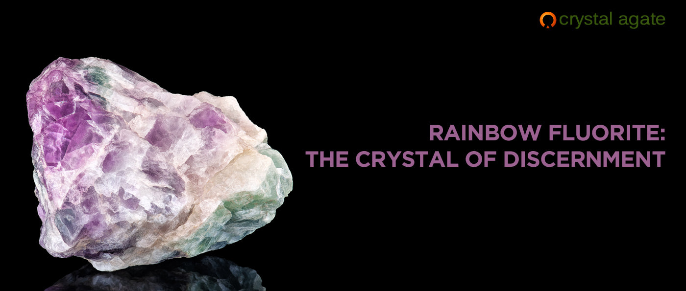 RAINBOW FLUORITE: THE CRYSTAL OF DISCERNMENT