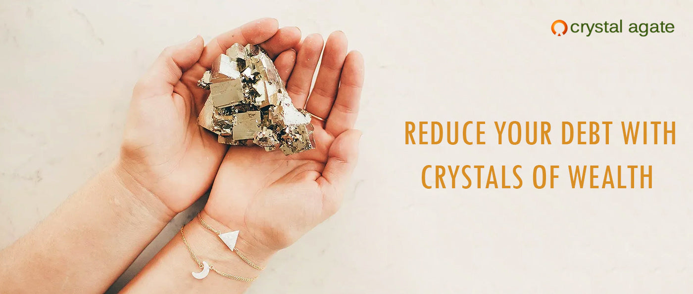Reduce your debt with crystals of wealth