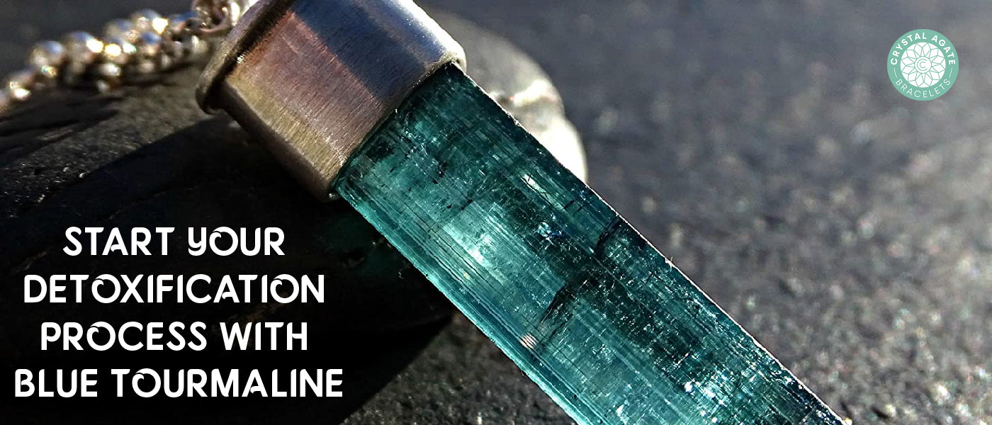 Start Your Detoxification Process With Blue Tourmaline