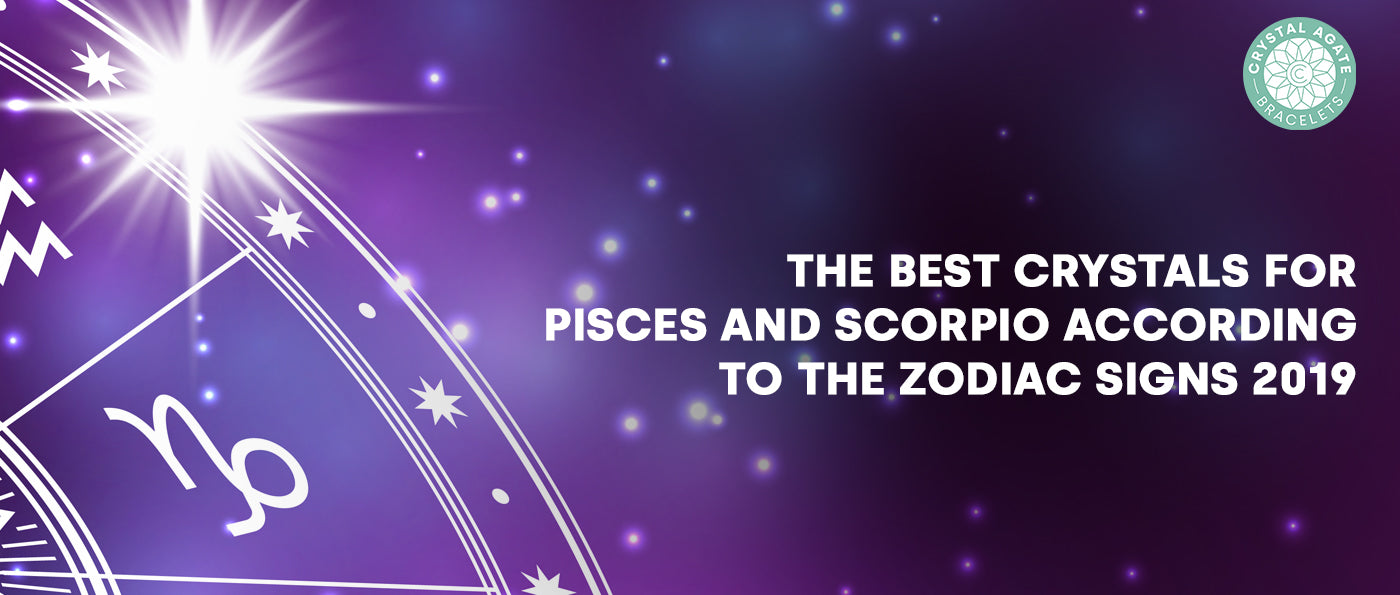 The Best Crystals For Pisces And Scorpio According To The Zodiac Signs 2019