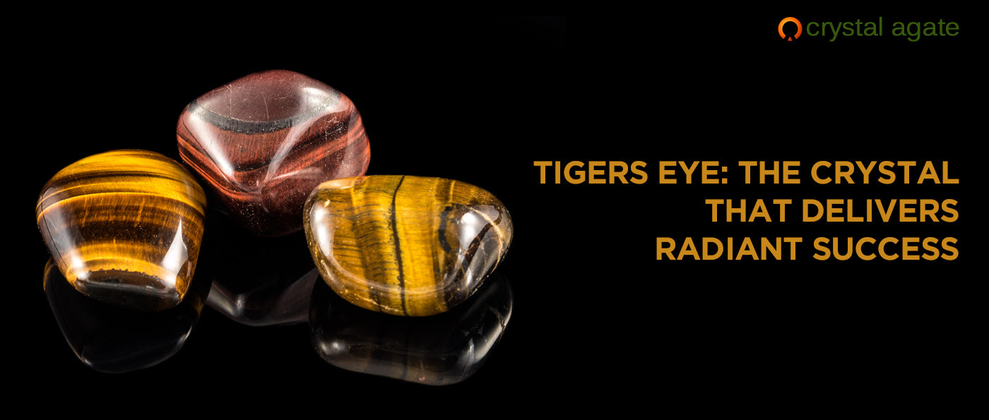 Tigers eye: The crystal that delivers radiant success