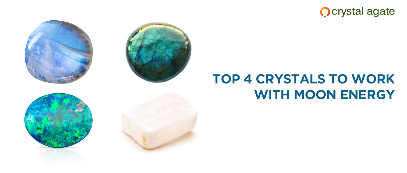 Top 4 crystals to work with moon energy