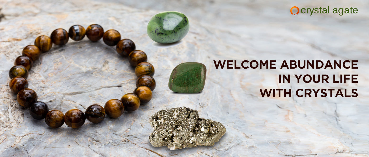 WELCOME ABUNDANCE IN YOUR LIFE WITH CRYSTALS
