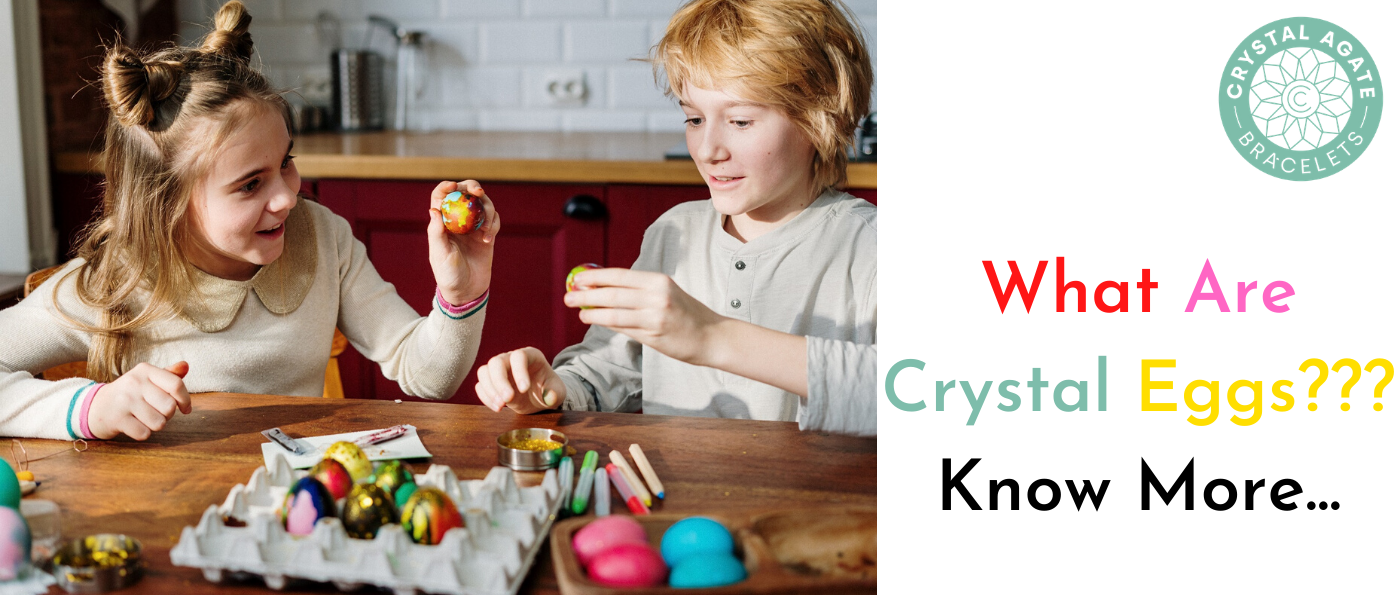 What Are Crystal Eggs??? Know More...