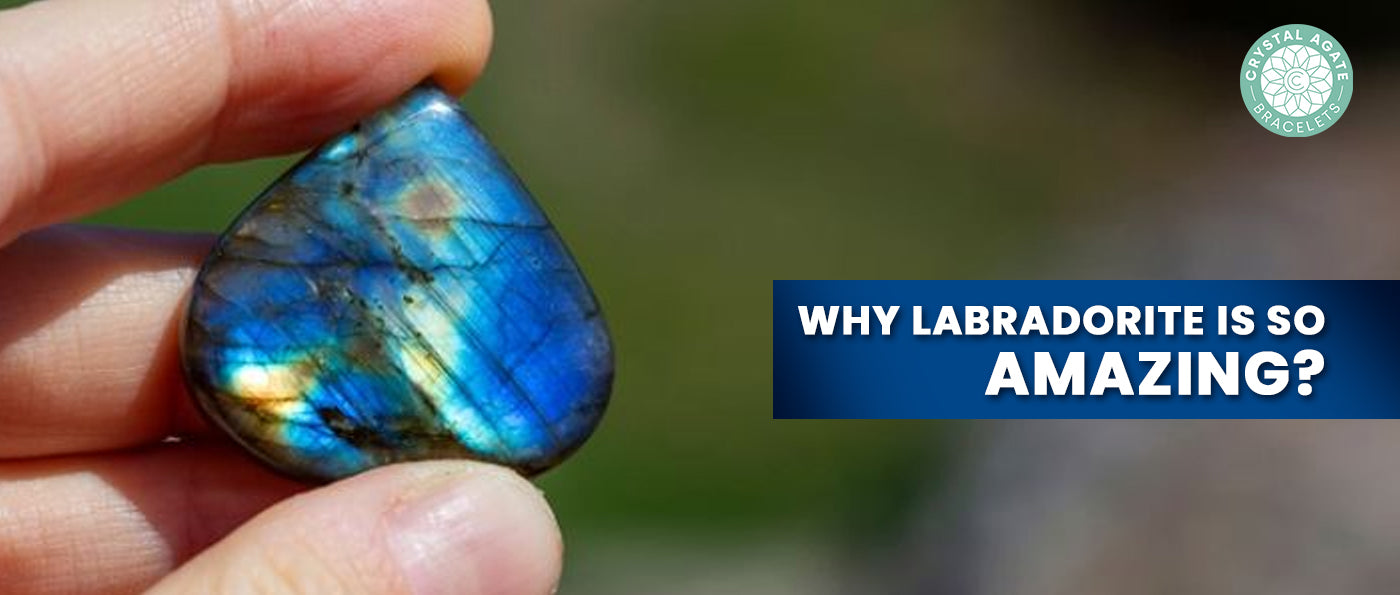 Why Labradorite Is So Amazing?