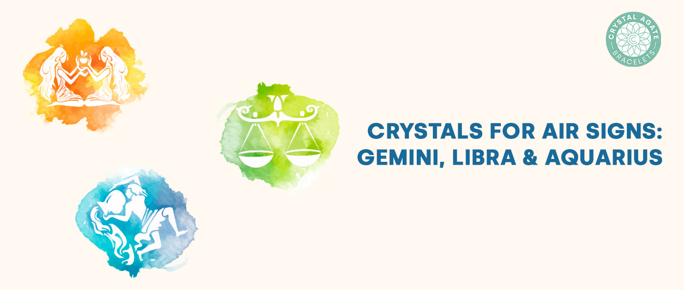 Crystals for Air Signs: Gemini, Libra and Aquarius