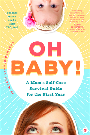 Oh Baby! A Mom's Self-Care Survival Guide for the First Year Because Moms Need a Little TLC, too! - Little Owly
