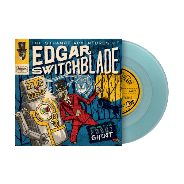 The Strange Adventures of Edgar Switchblade #2: Revenge of the Robot Ghost 7""