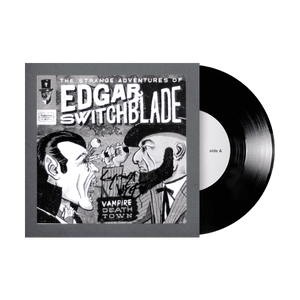 "The Strange Adventures of Edgar Switchblade #3: Vampire Death Town 7"" Vinyl Signed Test Pressing"