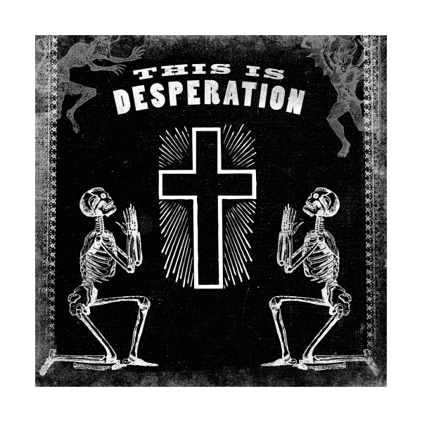 Songs of Desperation Vinyl LP