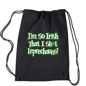 I'm So Irish I Sh-t Leprechauns Drawstring Backpack