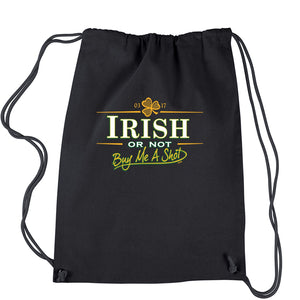 Irish Or Not, Buy Me A Shot Drawstring Backpack