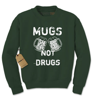 Mugs Not Drugs Funny Adult Crewneck Sweatshirt
