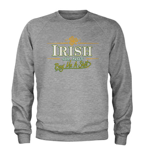 Irish Or Not, Buy Me A Shot Adult Crewneck Sweatshirt