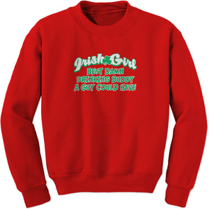 Irish Girl - Best Damn Drinking Buddy Adult Crewneck Sweatshirt