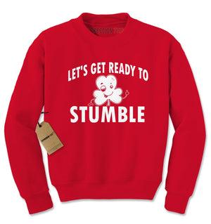 Let's Get Ready To Stumble Drinking Adult Crewneck Sweatshirt