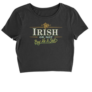 Irish Or Not, Buy Me A Shot Cropped T-Shirt