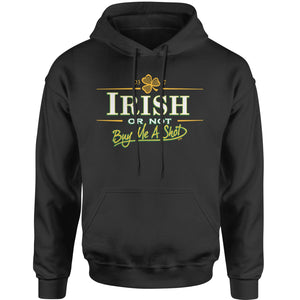 Irish Or Not, Buy Me A Shot Mens T-shirt
