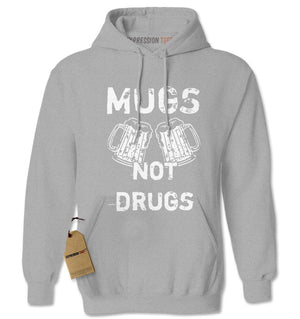 Mugs Not Drugs Funny Adult Hoodie Sweatshirt