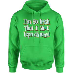 I'm So Irish I Sh-t Leprechauns Adult Hoodie Sweatshirt