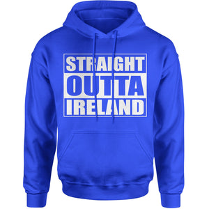 Straight Outta Ireland Adult Hoodie Sweatshirt