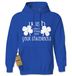 Irish You'd Show Me Your Shamrocks Adult Hoodie Sweatshirt