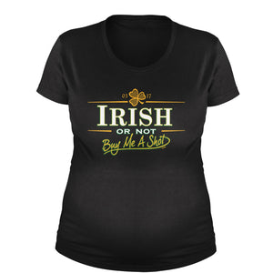 Irish Or Not, Buy Me A Shot Maternity Pregnancy Scoop Neck T-Shirt