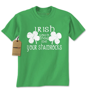 Irish You'd Show Me Your Shamrocks Mens T-shirt