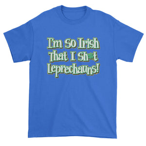 I'm So Irish I Sh-t Leprechauns Mens T-shirt