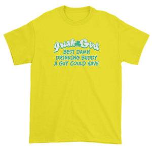 Irish Girl - Best Damn Drinking Buddy Mens T-shirt